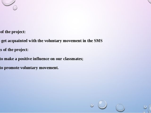 Aim of the project: To get acquainted with the voluntary movement in the SMS...