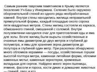 Самым ранним таврским памятником в Крыму является поселение Уч-Баш у Инкерма