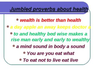wealth is better than health a day apple an away keeps doctor a to and health