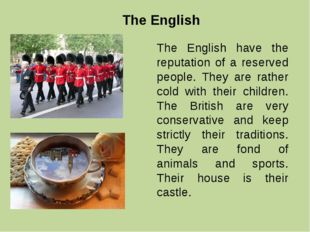 The English The English have the reputation of a reserved people. They are ra
