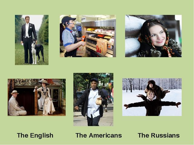 The English The Americans The Russians