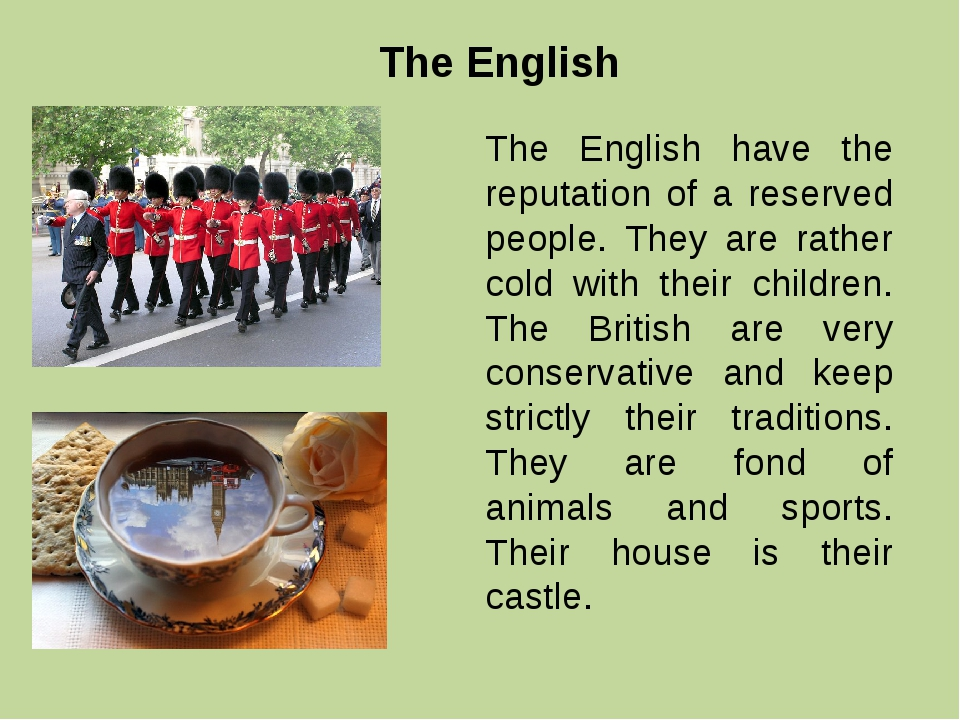 The English The English have the reputation of a reserved people. They are ra...