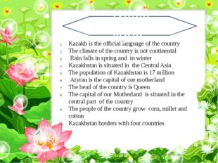 Kazakh is the official language of the country The climate of the country is