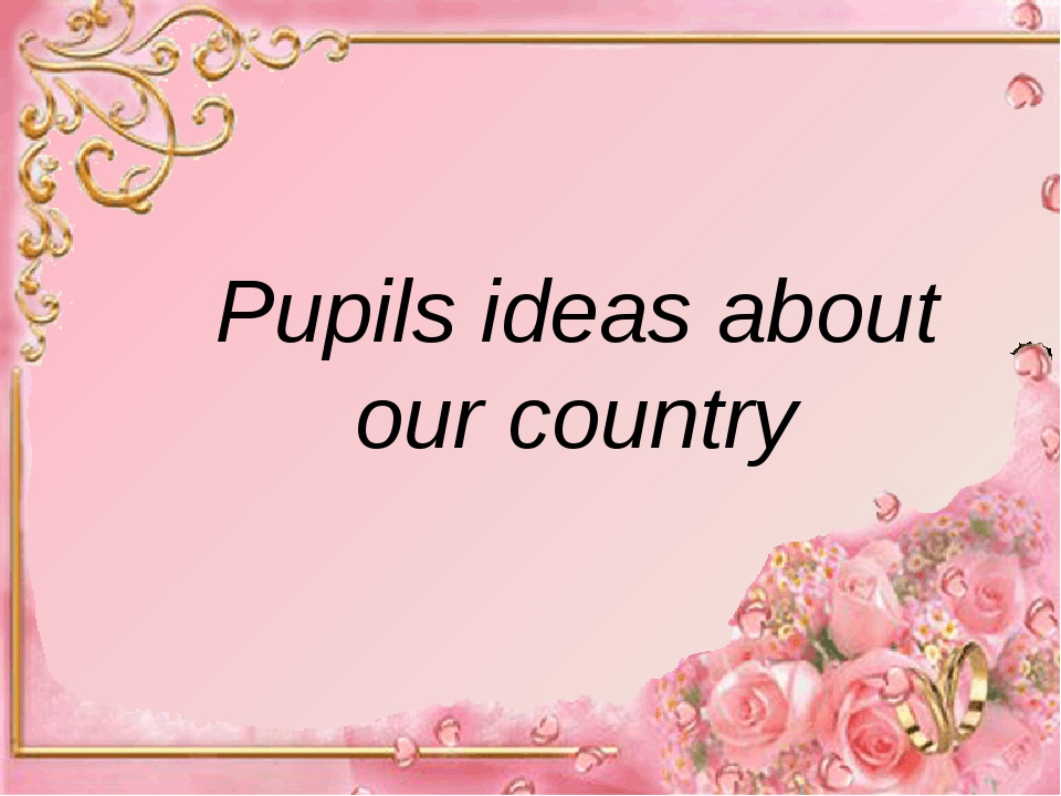 Pupils ideas about our country