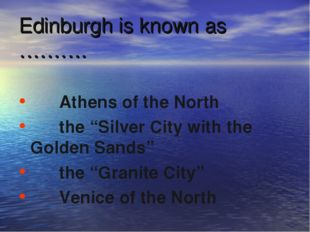 "Edinburgh is known as ………. Athens of the North the ""Silver City with the Gold"