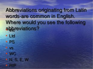 Abbreviations originating from Latin words-are common in English. Where would