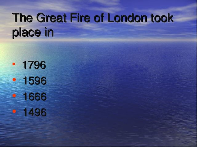 The Great Fire of London took place in 1796 1596 1666 1496