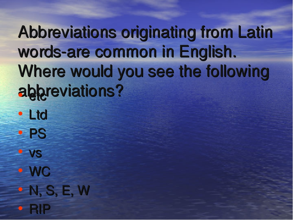Abbreviations originating from Latin words-are common in English. Where would...