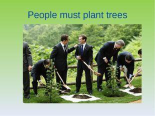 People must plant trees