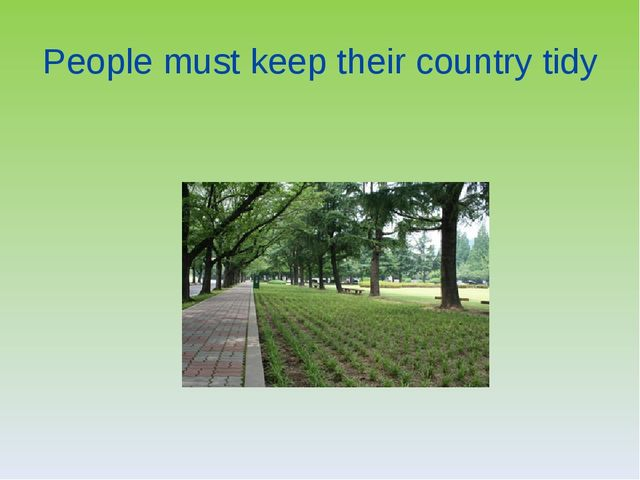 People must keep their country tidy