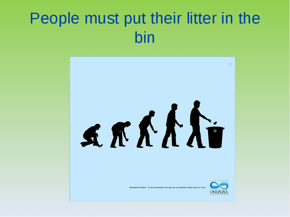 People must put their litter in the bin