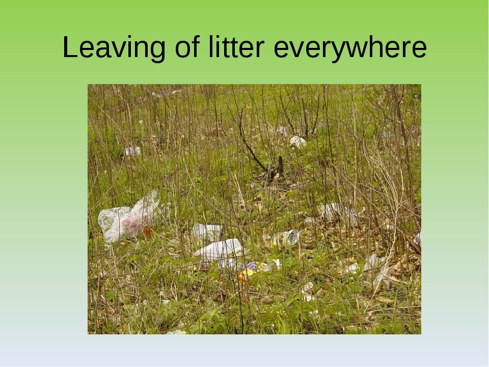 Leaving of litter everywhere