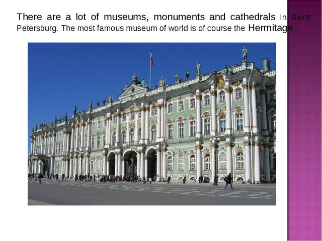 There are a lot of museums, monuments and cathedrals In Saint-Petersburg. The...