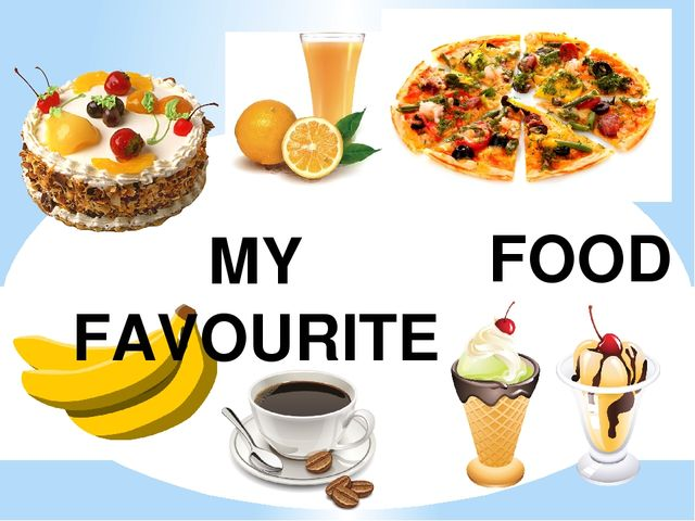 FOOD MY FAVOURITE