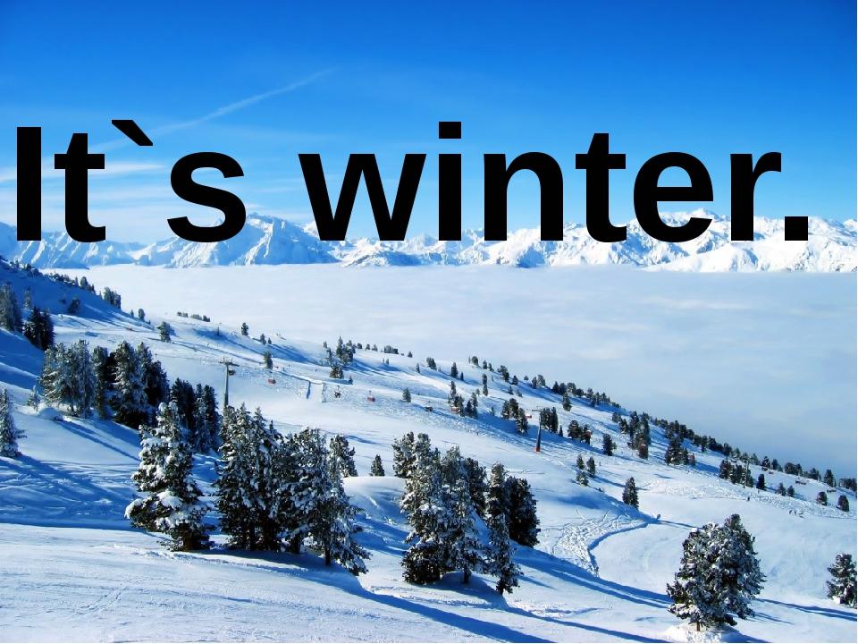 It`s winter.
