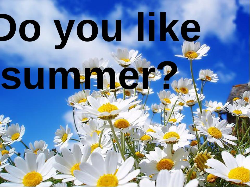 Do you like summer?