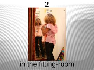 2 in the fitting-room