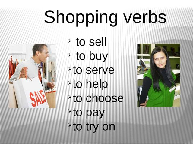 Shopping verbs to sell to buy to serve to help to choose to pay to try on