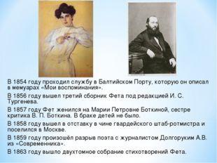 В 1854 году проходил службу в Балтийском Порту, которую он описал в мемуарах