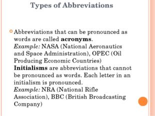 Types of Abbreviations Abbreviations that can be pronounced as words are call
