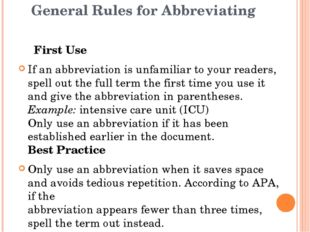 General Rules for Abbreviating First Use If an abbreviation is unfamiliar to