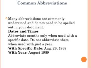 Common Abbreviations Many abbreviations are commonly understood and do not ne