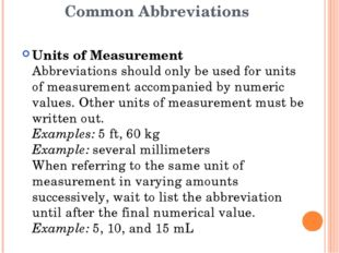 Common Abbreviations Units of Measurement Abbreviations should only be used f