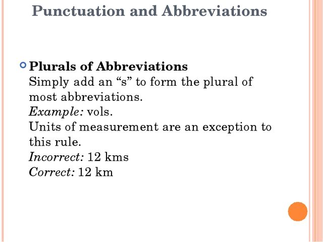 """Punctuation and Abbreviations Plurals of Abbreviations Simply add an """"s"""" to f..."""
