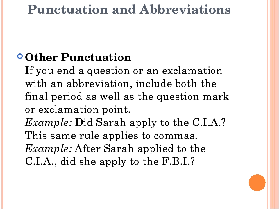 Punctuation and Abbreviations Other Punctuation If you end a question or an e...
