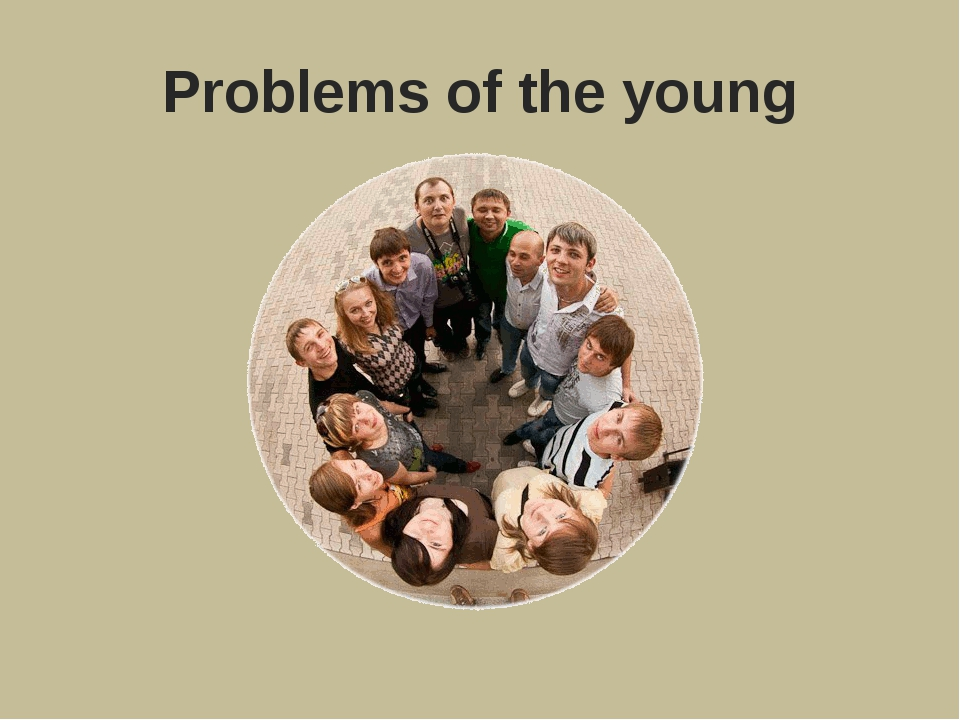 Problems of the young