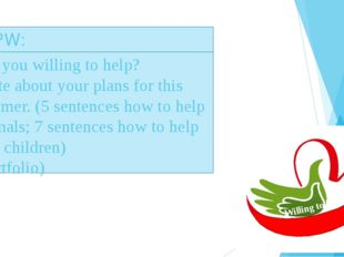 SPW: Are you willing to help? Write about your plans for this summer. (5 sen