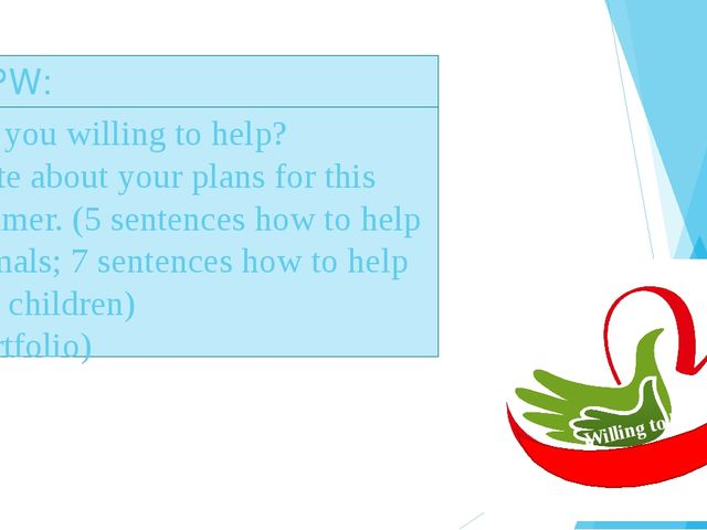 SPW: Are you willing to help? Write about your plans for this summer. (5 sen...