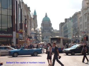 Belfast is the capital of Northern Ireland