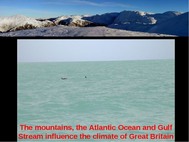 The mountains, the Atlantic Ocean and Gulf Stream influence the climate of Gr...