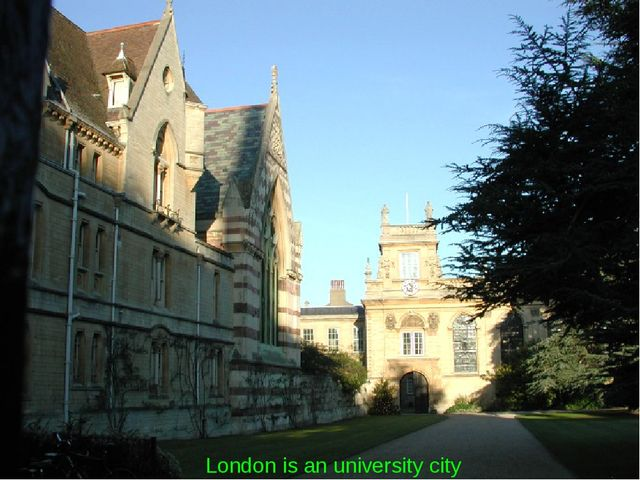 London is an university city