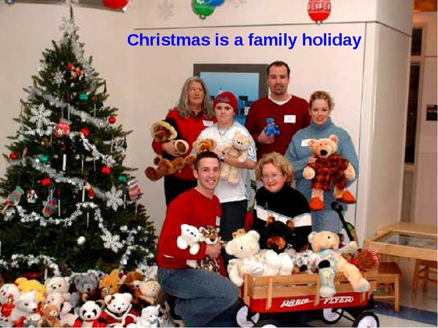 Christmas is a family holiday