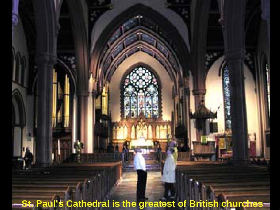 St. Paul's Cathedral is the greatest of British churches