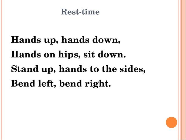 Rest-time Hands up, hands down, Hands on hips, sit down. Stand up, hands to...