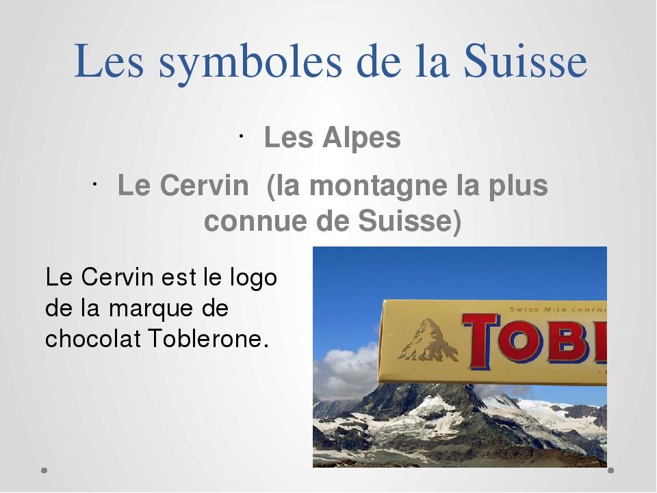 Les symboles de la Suisse Les Alpes Le Cervin (la montagne la plus connue de...