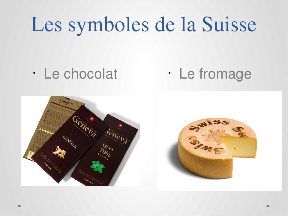 Les symboles de la Suisse Le fromage Le chocolat