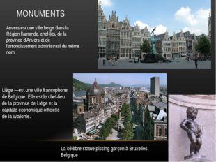 MONUMENTS Anvers est une ville belge dans la Région flamande, chef-lieu de la