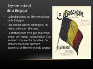 l'hymne national de la Belgique La Brabançonne est l'hymne national de la Be