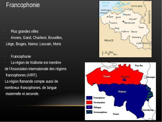 Francophonie Plus grandes villes Anvers, Gand, Charleroi, Bruxelles, Liège, B...