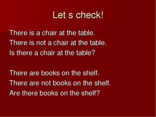 Let s check! There is a chair at the table. There is not a chair at the table