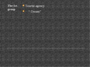 """The 1st group Tourist agency """" Dream"""""""
