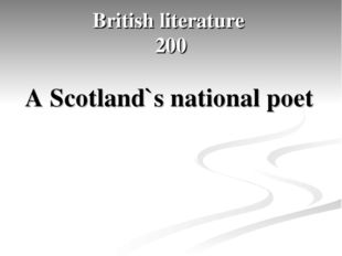 British literature 200 A Scotland`s national poet