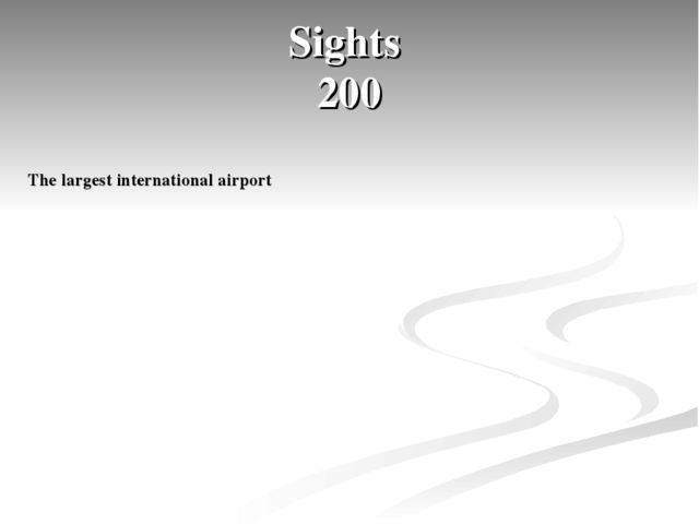 Sights 200 The largest international airport