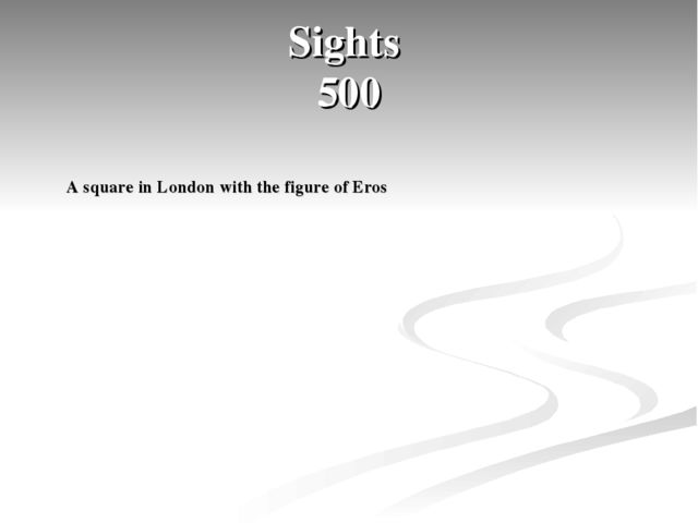 Sights 500 A square in London with the figure of Eros