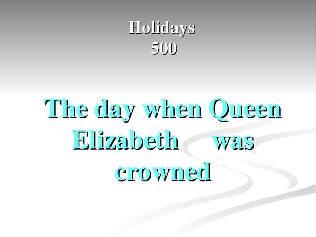 Holidays 500 The day when Queen Elizabeth ΙΙ was crowned