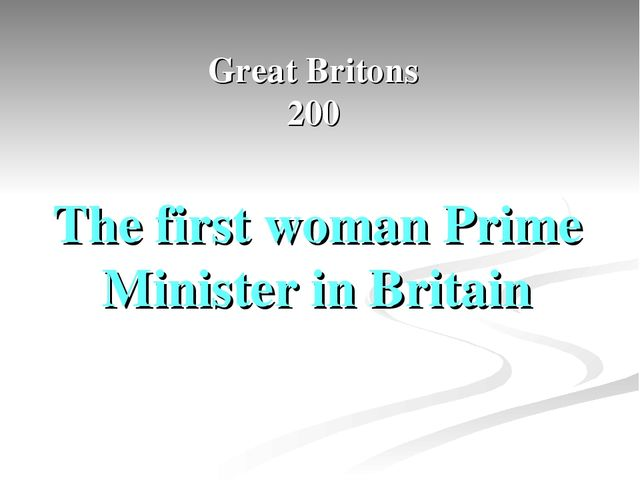 Great Britons 200 The first woman Prime Minister in Britain